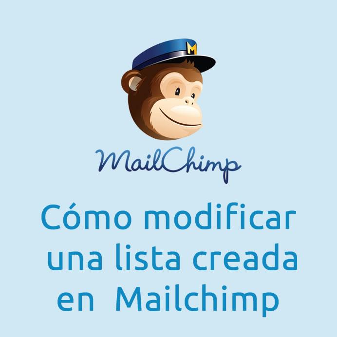 Cómo modificar una lista creada en Mailchimp