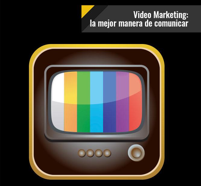 Video Marketing: La mejor manera de comunicar